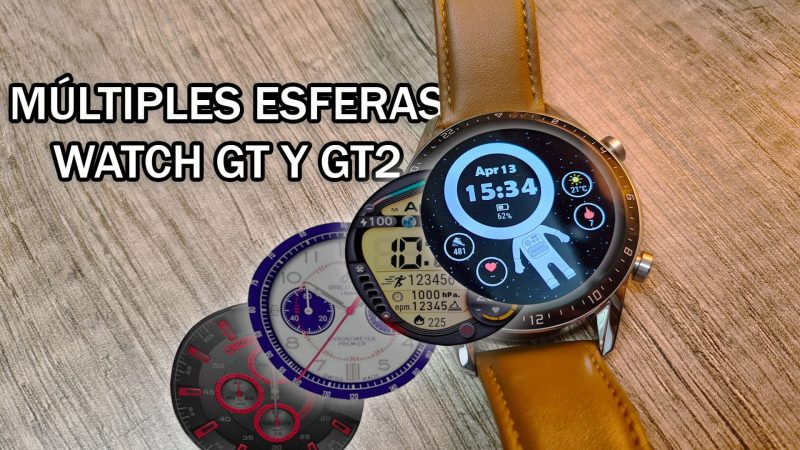 instalar multiples esferas o watchfaces en el Huawei Watch GT y GT u Honor